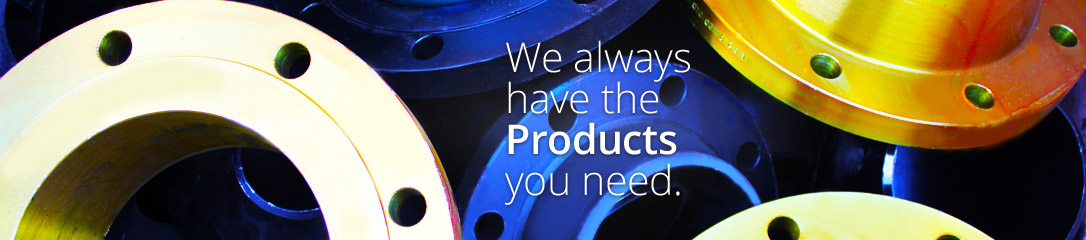 We always have the products you need.